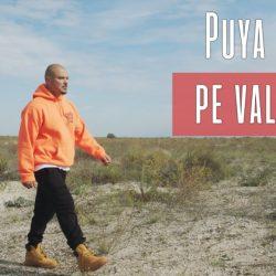 """Puya a trecut la o nouă paradigmă a carierei sale, odată cu lansarea piesei """"Pe Val"""" [Videoclip oficial]"""